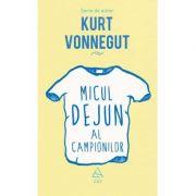 Micul dejun al campionilor ( Editura: Art Grup Editorial, Autor: Kurt Vonnegut ISBN 978-606-710-583-4 )