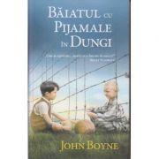 Baiatul cu pijamale in dungi (Editura RAO, Autor: John Boyne ISBN 978-606-776-184-9)