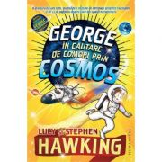 George in cautare de comori prin Cosmos ( Editura: Humanitas, Autori: Stephen Hawking, Lucy Hawking ISBN 978-973-50-6227-9 )
