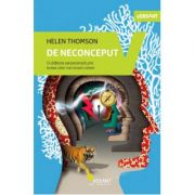 De neconceput. O calatorie extraordinara prin lumea celor mai stranii creiere ( Editura: Vellant, Autor: Helen Thomson ISBN 978-606-980-058-4 )