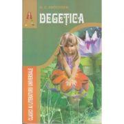 Degetica ( Editura: Astro, Autor, H. C. Andersen ISBN 978-606-8148-86-1 )