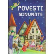 Povesti minunate (Editura: Flamingo Junior, ISBN 978-606-8555-33-1)