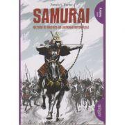 Samurai. Razboi si onoare in Japonia Medievala ( Editura: Arthur, Autor: Pamela S. Turner ISBN 978-606-788-496-8 )