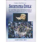 Societatea civila de sub ONG-urile Internationale ( Editura: Carpathia Rex, Autor: Cornel-Dan Niculae ISBN 9786069326183)