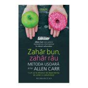 Zahar bun, zahar rau. Metoda usoara a lui Allen Carr ( Editura: Humanitas, Autor: Allen Carr ISBN 978-973-50-6234-7 )