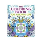 The Coloring Book for Grown Ups ( Editura: Outlet - carte limba engleza, Autor: Arcturus ISBN 9781784044015 )
