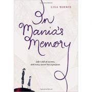 In Mania's Memory ( Editura: Outlet - carte limba engleza, Autor: Lisa Birnie ISBN 978-1-897476-45-1 )