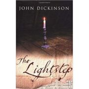 The Lightstep ( Editura: Outlet - carte limba engleza, Autor: John Dickinson ISBN 978-0385611732)