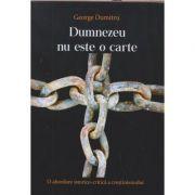 Dumnezeu nu este o carte ( Editura: Smart Publishing, Autor: George Dumitru ISBN 978-606-8956-70-1)