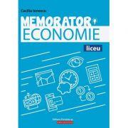 Memorator Economie. Liceu ( Editura: Paralela 45, Autor: Cecilia Ionescu ISBN 978-973-47-2985-2)