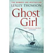 Ghost Girl (The Detective's Daughter #2) ( Editura: Outlet - carte limba engleza, Autor: Lesley Thomson ISBN 9781781857670 )
