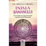 Inima samanului. Precticile si experientele luptatorului iluminat ( Editura: For You, Autor: Dr. Alberto Villoldo, ISBN 978-606-639-287-7 )