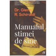 Manualul stimei de sine ( Editura: Curtea Veche, Autor: Dr. Glenn R. Schiraldi ISBN 978-606-44-0251-6 )