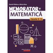 Memorator matematica clasele 9-12 ( Editura: Paralela 45, Autori: Daniel Vladucu, Marta Kasa, ISBN 978-973-47-2896-1 )