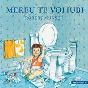 Mereu te voi iubi ( Editura: Paralela 45, Autor: Robert Munsch ISBN 978-973-47-2955-5 )