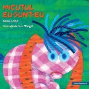 Micutul eu-sunt-eu ( Editura: Paralela 45, Autor: Mira Lobe ISBN 978-973-47-2957-9 )