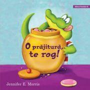 O prajitura, te rog! ( Editura: Paralela 45, Autor: Jennifer E. Morris ISBN 978-973-47-2956-2 )