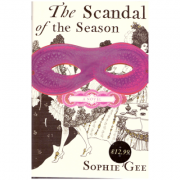 The Scandal of the Season ( Editura: Outlet - carte limba engleza, Autor: Sophie Gee ISBN 978-0-701-18116-1 )