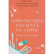 Comunicarea eficienta cu copiii(Editura: Curtea Veche, Autor(i): Adele Faber, Elaine Mazlish, Lisa Nyberg ISBN 978-606-44-0224-0)