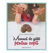 Manual de gatit pentru copii ( Editura: Paralela 45, Autor: Nicol Maria Pucci ISBN 978-973-47-2971-5 )