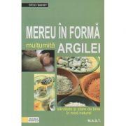 Mereu in forma multumita Argilei ( Editura: M. A. S. T., Autor: Cecile Baudet ISBN 978-606-649-115-0)