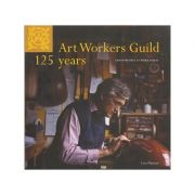 Art Workers Guild 125 Years (Editura: Outlet - carte in limba engleza -, Autor: Lara Platman ISBN 978-1-906509-05-7)