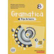 Gramatica fise de lucru pe lectii si unitati clasa a 8 a 2019( Editura: Paralela 45, Autor: Eliza-Mara Trofin ISBN 978-973-47-3030-8
