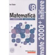 Mate 2000+ Initiere clasa a 8 a partea 1 2019 ( Editura: Paralela 45, Autor: Ion Tudor