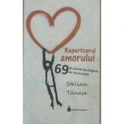 Repertoarul amorului. 69 de povesti de dragoste din istoria lumii ( Editura: Hyperliteratura, Autor: Stelian Tanase ISBN 978-606-94821-2-4)