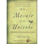 Alte MESAJE de la UNIVERS ( editura: Adevar Divin, Autor: Mike Dooley ISBN 9786068080345)