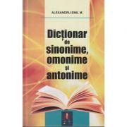 Dictionar de sinonime, omonime si antonime ( Editura: Astro, Autor: Alexandru Emil M. ISBN 978-606-8660-49-3 )