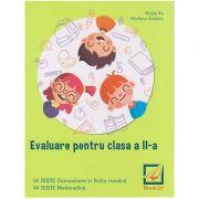 Evaluare pentru clasa a II-a. 14 Teste Comunicare in Limba Romana, 14 Teste Matematica ( Editura: Booklet, Autori: Mirela Ilie, Marilena Nedelcu ISBN 978-606-590-668-6 )