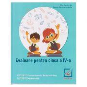 Evaluare pentru clasa a IV-a. 12 Teste Comunicare in Limba Romana, 12 Teste Matematica ( Editura: Booklet, Autor: Alina Ionela Jiga, Petruta Simona Iordache ISBN 978-606-590-669-3 )