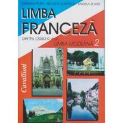 Limba Franceza clasa a VI-a L2 ( Editura: Cavallioti, Autori: Mariana Popa, Micaela Slavescu, Angela Soare)