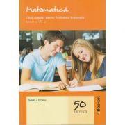 Matematica. Ghid complet pentru Evaluarea Nationala - clasa a VIII-a. 50 de teste (Editura: Booklet, Autor: Daniela Stoica ISBN 978-606-590-786-7 )