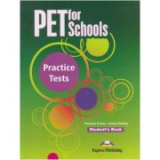 PET for Schools. Practice Teste ( Editura: Express Publishing, Autori: Virginia Evans, Jenny Dooley ISBN 9781780988894 )