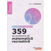 359 de probleme de matematica recreativa: puzzle-uri celebre ( Editura: Paralela 45, Autor: Boris A. Kordemsky ISBN 978-973-47-3046-9)