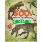 500 intrebari si raspunsuri despre dinozauri( Editura: Flamingo, Autor: *** ISBN 978-606-713-123-9)