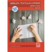 Analiza textului literar pentru liceu Aplicatii (Editura: Booklet, Autor: Margareta Onofrei ISBN 978-606-590-572-6)