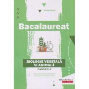 Bacalaureat: Biologie vegetala si animala. Clasele IX-X ( Editura: Paralela 45, Autor: Daniela Firicel ISBN 978-973-47-3063-6)