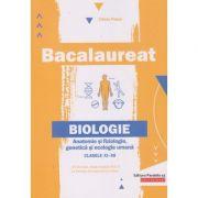 Bacalaureat: Biologie. Anatomie si fiziologie, genetica si ecologie umana clasele XI-XII ( Editura: Paralela 45, Autor: Liliana Pasca ISBN 978-973-47-3064-3)