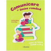 Comunicare in limba romana, caiet de lucru clasaa II-a, PR106 (Editura: Booklet, Autor(i): Andreea Barbu, Silvia MIhai ISBN 978-606-590-796-6)