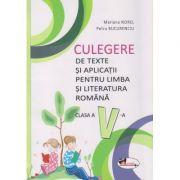 Culegere de texte si aplicatii pentru limba si literatura romana, clasa a V-a ( Editura: Aramis, Autori: Marina Norel, Petru Bucurenciu ISBN 978-606-706-644-9)