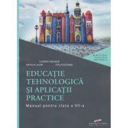 Educatie tehnologica si aplicatii practice, manual pentru clasa a VII-a ( Editura: CD Press, Autori: Florina Pisleaga, Natalia lazar, Stela Olteanu ISBN 978-606-528-450-0)