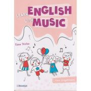 Learn English with Music - clasa pregatitoare EN098 (Editura: Booklet, Autor: Elena Sticlea ISBN 9786065907355)