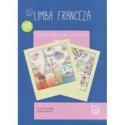 Limba franceza caiet de lucru pentru clasa a X-a L2. Avizat MEN 3022/2018 ( Editura: Booklet, Autori: Claudia Dobre, Diana Ionescu ISBN 978-606-590-539-9)