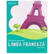 Limba franceza, exercitii de conversatie, clasa a VI-a, FR060 (Editura: Booklet, Autor: Georgeta Loredana Burda ISBN 978-606-590-663-1)