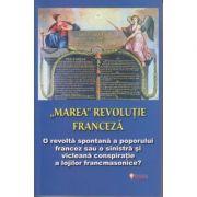 Marea revolutie franceza ( Editura: Sapientia, Autori: Ovidiu Buruiana, Jean-Joseph Mounier ISBN 9789737800367 )