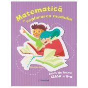 Matematica si explorarea mediului, caiet de lucru clasa a II-a, PR107 (Editura: Booklet, Autor: Gheorghe Roset ISBN 978-606-590-726-3)