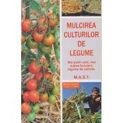 Mulcirea culturilor de legume. Mai putin udat, mai putine buruieni, legume de calitate ( Editura: M. A. S. T., Autori: Blaise Leclerc, J.-J. Raynal ISBN 978-606-649-117-4)